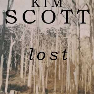 Book cover image - Lost (By Kim Scott) published by Southern Forest Arts