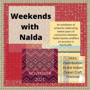 Weekends with Nalda is an exhibitions celebrating a 12 year relationship between the fibre art practitioners of Northcliffe and artist, Nalda Searles