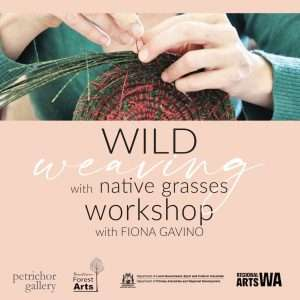Weaving with Wild Grasses workshop by Fiona Gavino, at the Petricor gallery in Walpole, coordinated by Southern Forest Arts