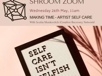 Shroom Zoom - Making Time - Artrist Self Care with Scotia Monkovitch (Creative Recovery Network and Southern Forest Arts)