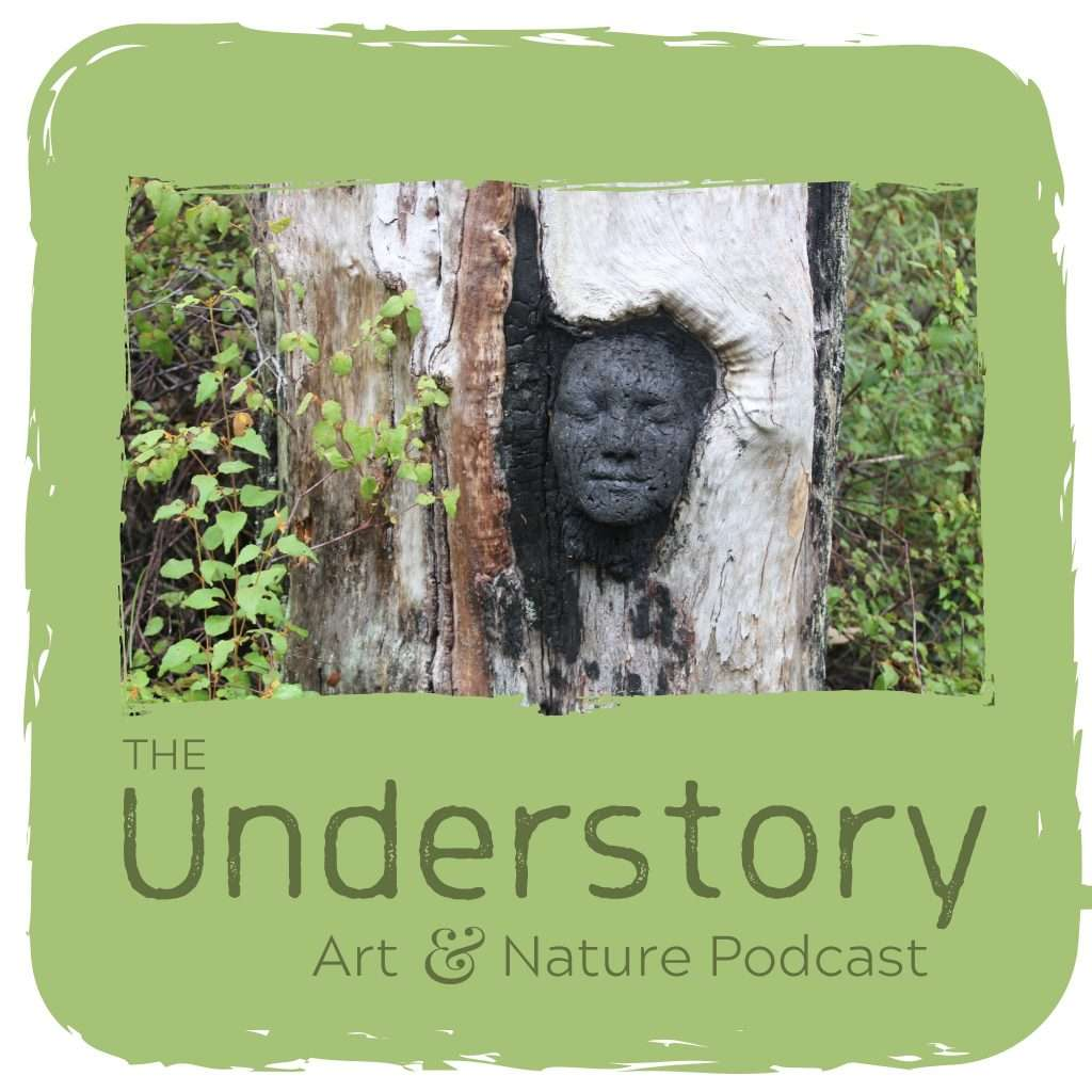 The Understory - Art & Nature Podcast by Southern Forest Arts