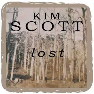 Lost (By Kim Scott) published by Southern Forest Arts