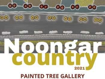 Noongar Country - Northcliffe, Painted Tree Gallery exhibition flyer