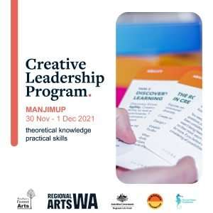 Creative Leadership Program Manjimup by Southern Forests Arts 2021